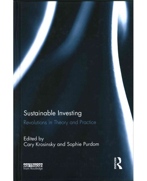 Sustainable Investing : Revolutions in Theory and Practice (Reprint) (Hardcover) - image 1 of 1