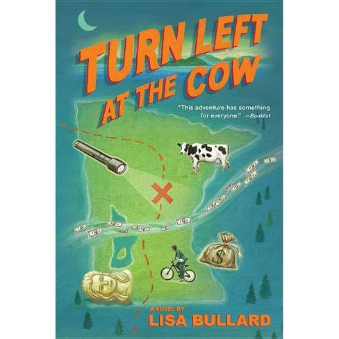 Turn Left at the Cow - by  Lisa Bullard (Paperback) - image 1 of 1