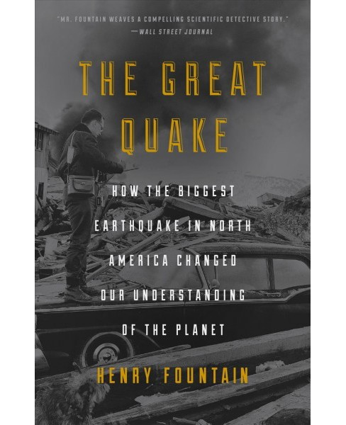 Great Quake : How the Biggest Earthquake in North America Changed Our Understanding of the Planet - image 1 of 1