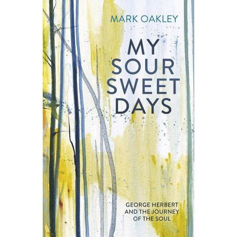 My Sour-Sweet Days - by  Mark Oakley (Paperback) - image 1 of 1