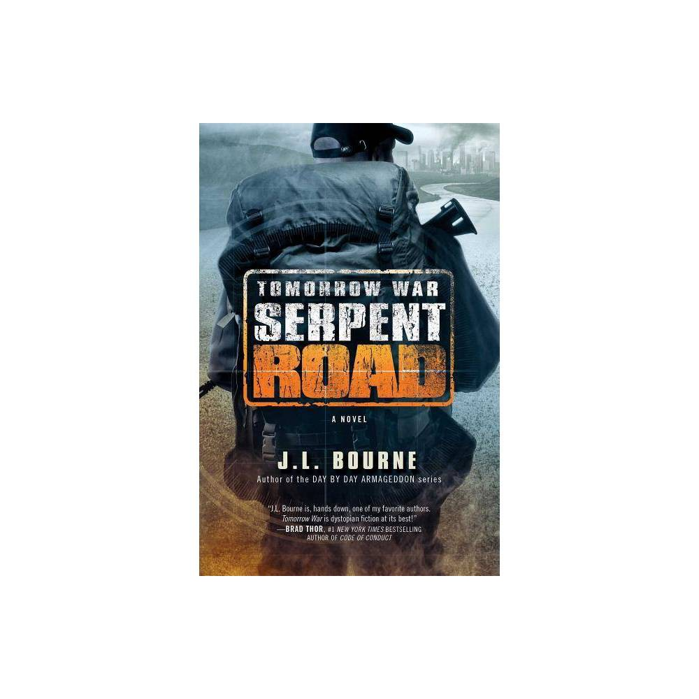 Tomorrow War Serpent Road Volume 2 Chronicles Of Max By J L Bourne Paperback