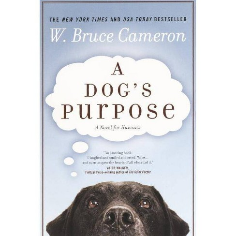 A Dog's Purpose - by  W Bruce Cameron (Hardcover) - image 1 of 1
