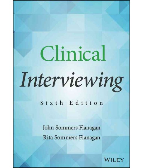 Clinical Interviewing (Paperback) (John Sommers-Flanagan & Rita Sommers-Flanagan) - image 1 of 1