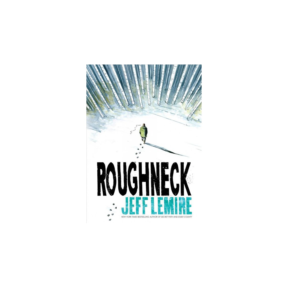 Roughneck - by Jeff Lemire (Hardcover)