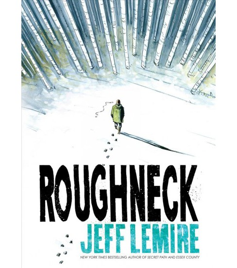 Roughneck -  by Jeff Lemire (Hardcover) - image 1 of 1