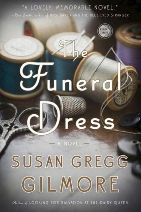 The Funeral Dress (Paperback) by Susan Gregg Gilmore - image 1 of 1