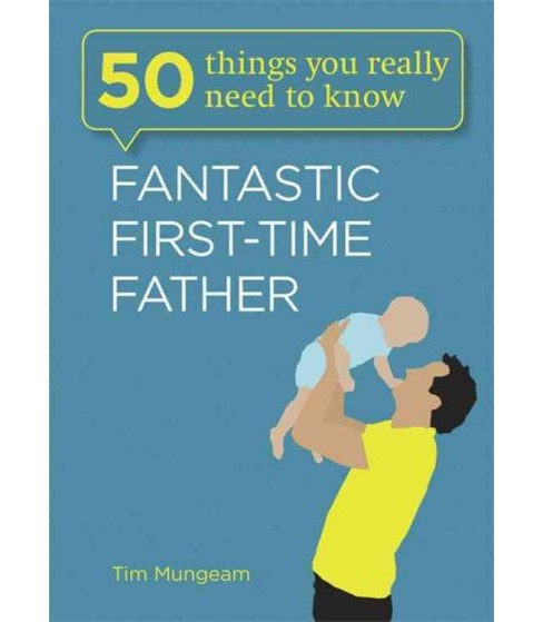 Fantastic First-time Father (Paperback) (Tim Mungeam) - image 1 of 1