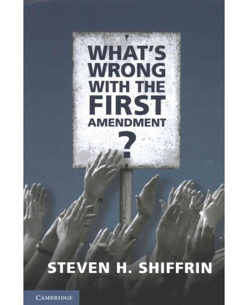 What's Wrong With the First Amendment (Paperback) (Steven H. Shiffrin) - image 1 of 1