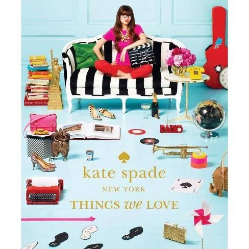Kate Spade New York: Things We Love - (Hardcover) - image 1 of 1