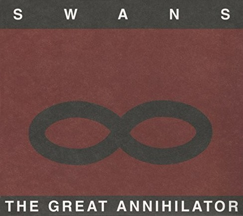Swans - Great Annihilator (CD) - image 1 of 1