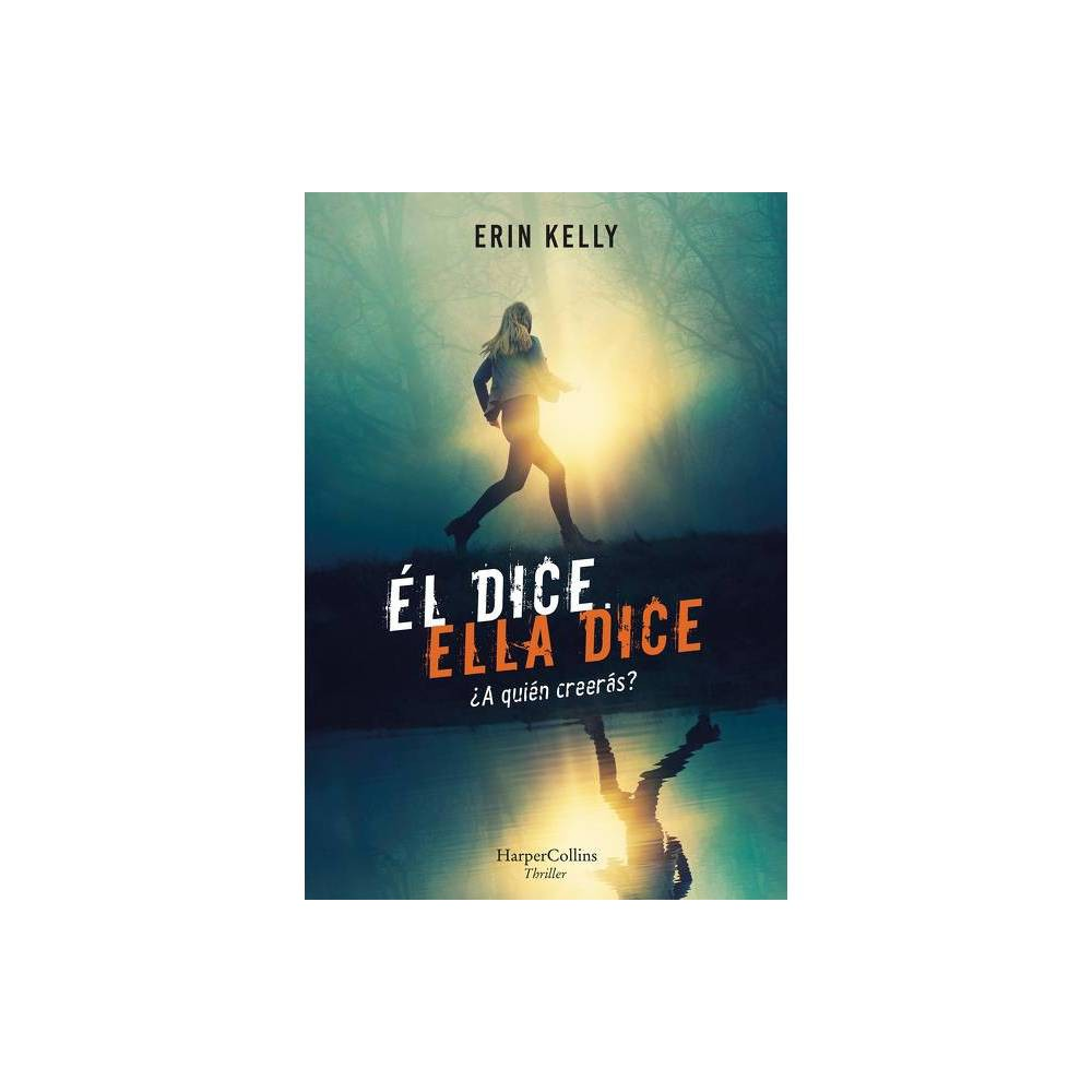 L Dice Ella Dice He Said She Said Spanish Edition By Erin Kelly Paperback