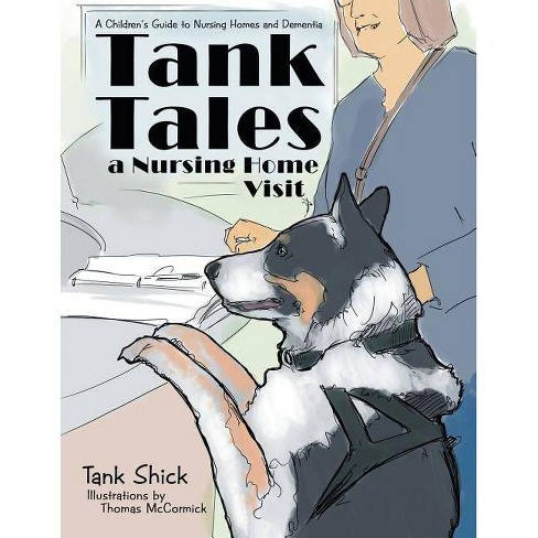 Tank Tales-A Nursing Home Visit - by  Tank Shick (Paperback) - image 1 of 1