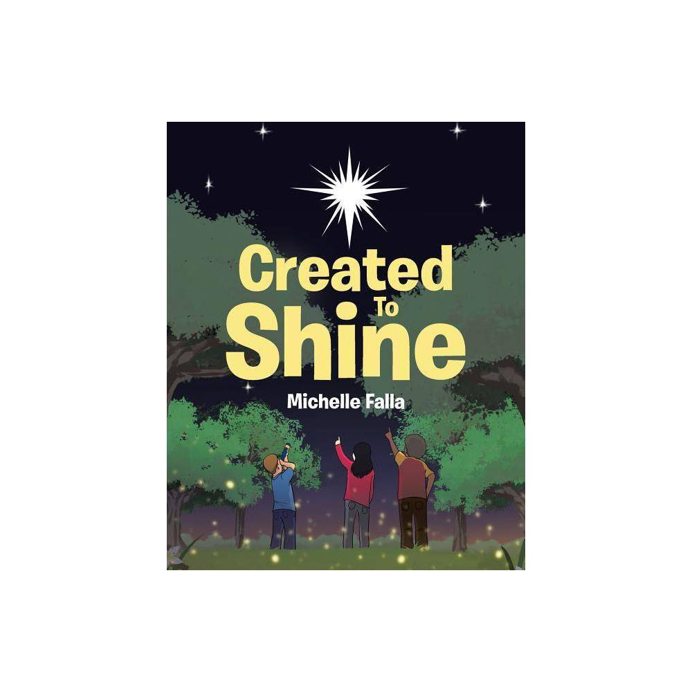 Created To Shine By Michelle Falla Paperback