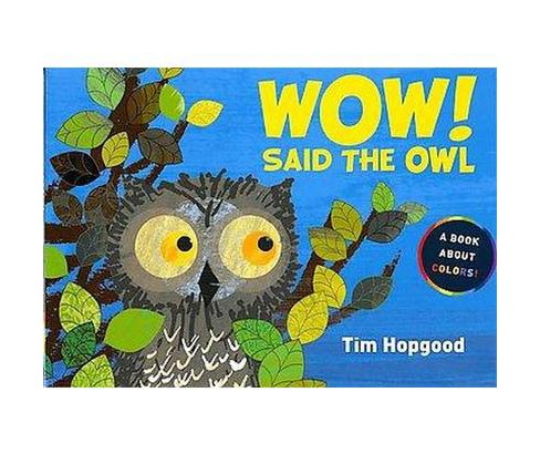 Wow! Said the Owl (School And Library) (Tim Hopgood) - image 1 of 1