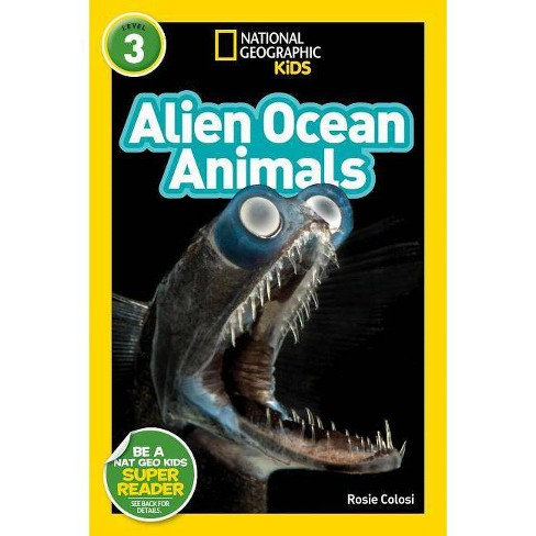 National Geographic Readers: Alien Ocean Animals (L3) - by  Rosie Colosi (Paperback) - image 1 of 1