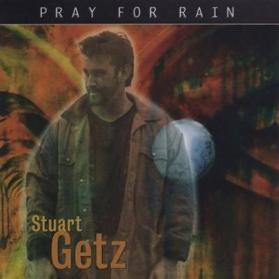Stuart Getz - Pray For Rain (CD)