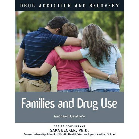Drug Use and the Family - (Drug Addiction and Recovery) by  Michael Centore (Hardcover) - image 1 of 1
