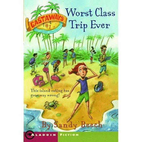 Worst Class Trip Ever - (Castaways) by  Sandy Beech (Paperback) - image 1 of 1