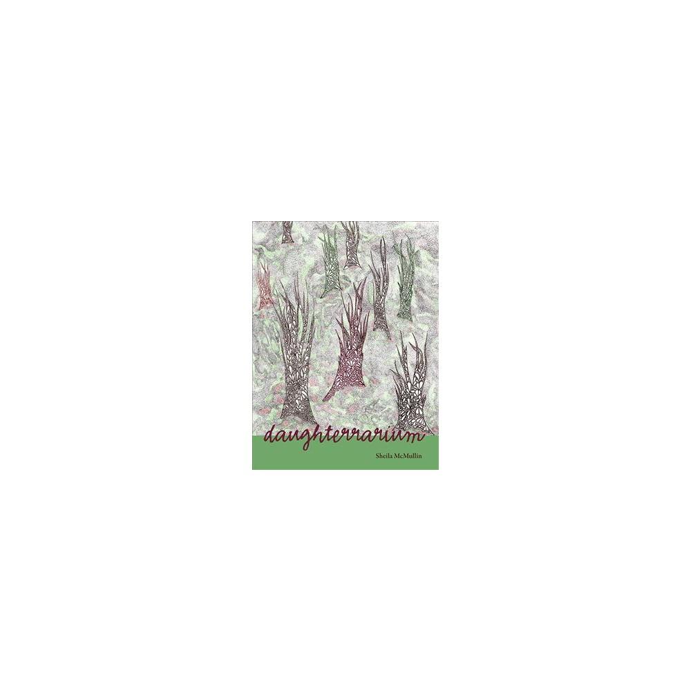 Daughterrarium (Paperback) (Sheila Mcmullin)