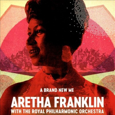 Aretha Franklin - Brand New Me: Aretha Franklin With The Royal Philharmonic Orchestra (CD)