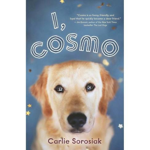 I, Cosmo - by  Carlie Sorosiak (Hardcover) - image 1 of 1