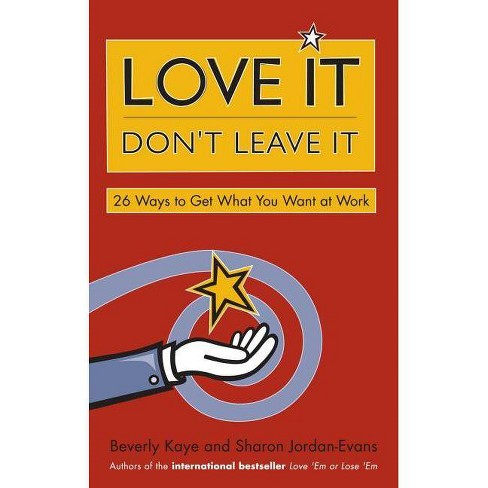 Love It, Don't Leave It - by  Beverly Kaye & Sharon Jordan-Evans (Paperback) - image 1 of 1