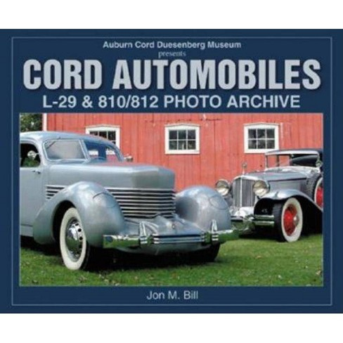 Cord Automobiles L-29 & 810/812 Photo Archive - (Photo Archives) by  Jon Bill (Paperback) - image 1 of 1