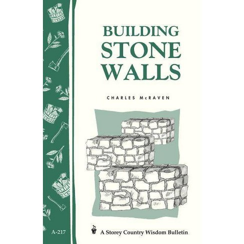 Building Stone Walls - (Storey Country Wisdom Bulletin) by  Charles McRaven (Paperback) - image 1 of 1