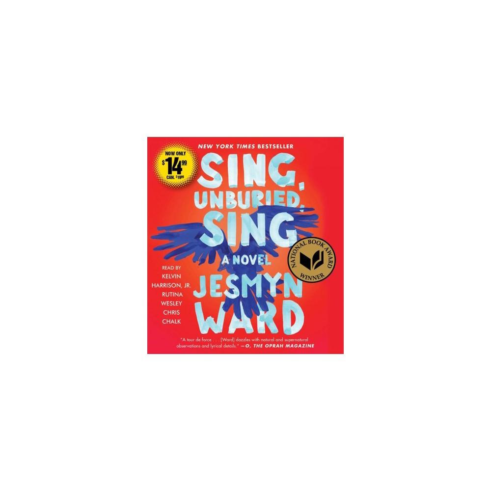 Sing, Unburied, Sing - Unabridged by Jesmyn Ward (CD/Spoken Word)