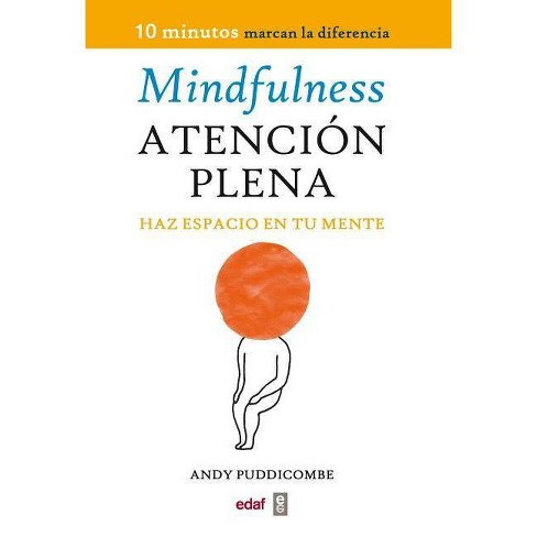 Mindfulness. Atencion Plena - by  Andy Puddicombe (Paperback) - image 1 of 1