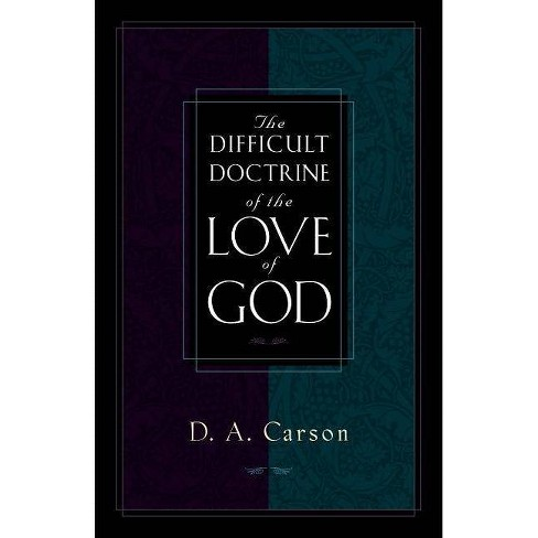 The Difficult Doctrine of the Love of God - by  D A Carson (Paperback) - image 1 of 1