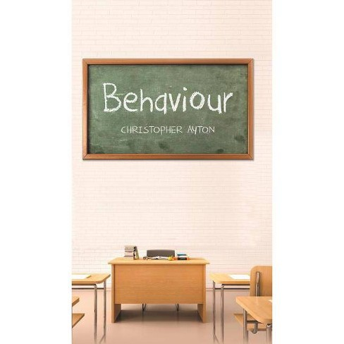 Behaviour - by  Christopher Ayton (Hardcover) - image 1 of 1