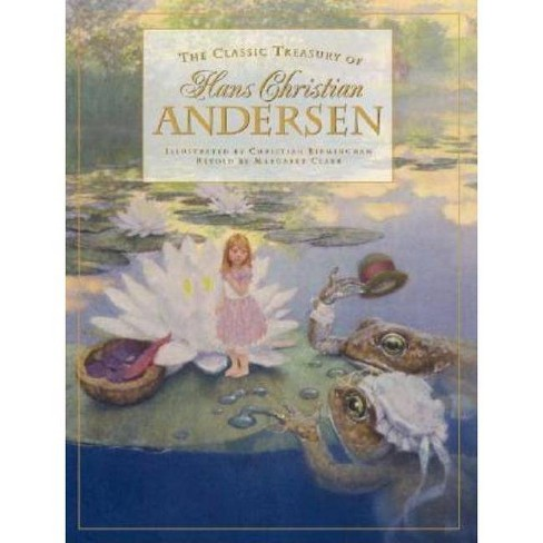 The Classic Treasury of Hans Christian - by  Hans Christian Andersen & Christian Birmingham (Hardcover) - image 1 of 1