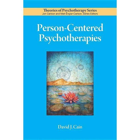 Person-Centered Psychotherapies - (Theories of Psychotherapy Series(r)) by  David J Cain (Paperback) - image 1 of 1