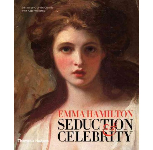 Emma Hamilton : Seduction and Celebrity (Hardcover) (Quintin Colville) - image 1 of 1
