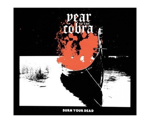 Year Of The Cobra - Burn Your Dead (CD) - image 1 of 1
