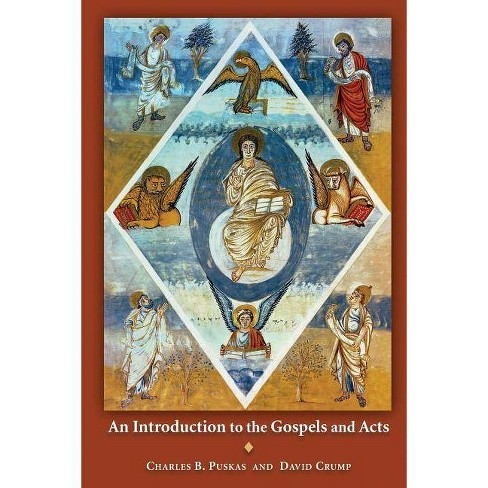 An Introduction to the Gospels and Acts - by  Charles B Puskas & David Crump (Paperback) - image 1 of 1