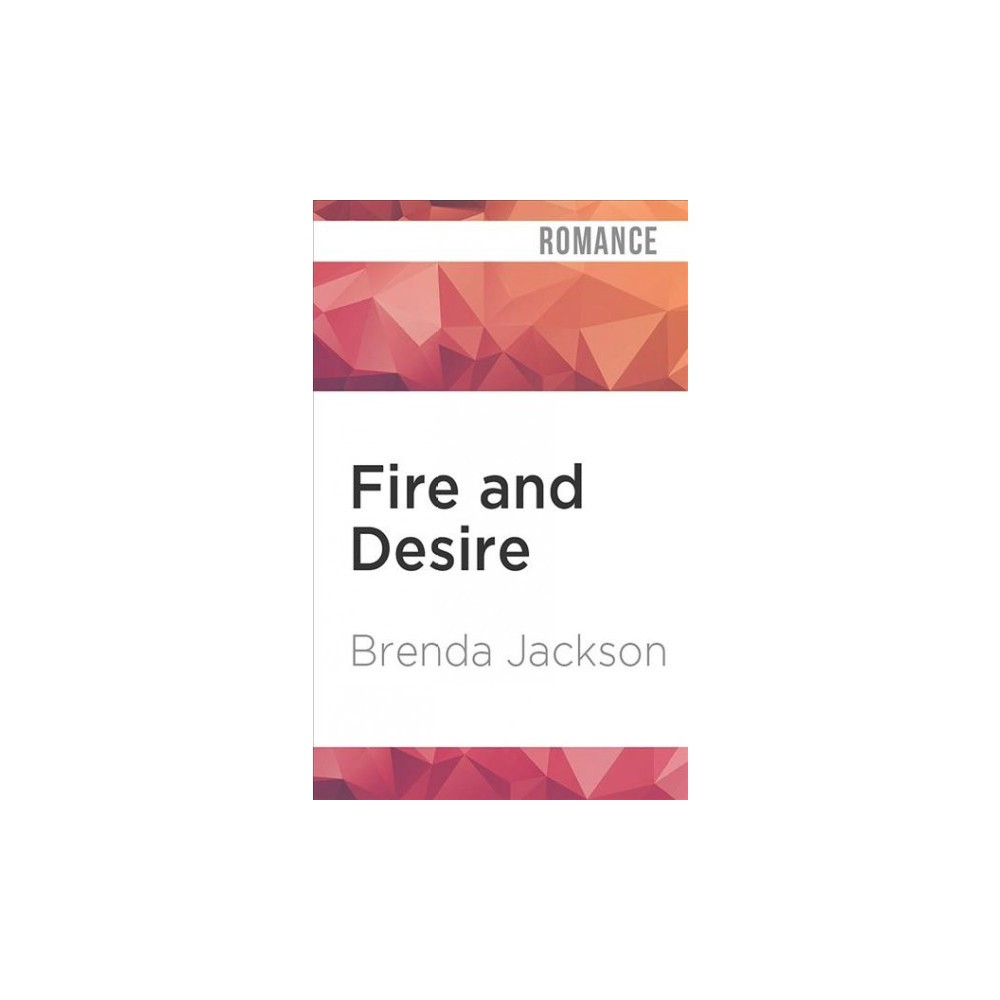 Fire and Desire - Unabridged by Brenda Jackson (CD/Spoken Word)