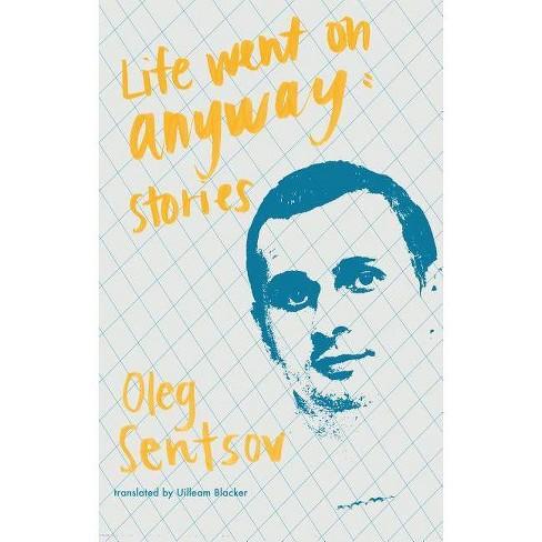 Life Went on Anyway - by  Oleg Sentsov (Paperback) - image 1 of 1