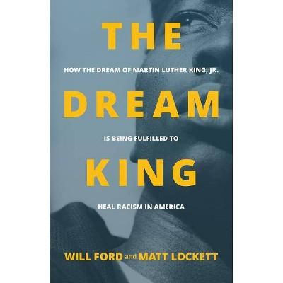The Dream King - by  Will Ford & Matt Lockett (Paperback)