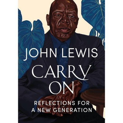 Carry on - by John Robert Lewis (Hardcover)