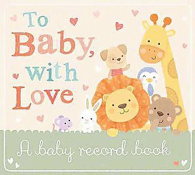 To Baby With Love ( To Baby With Love)(Hardcover)by Sarah Ward