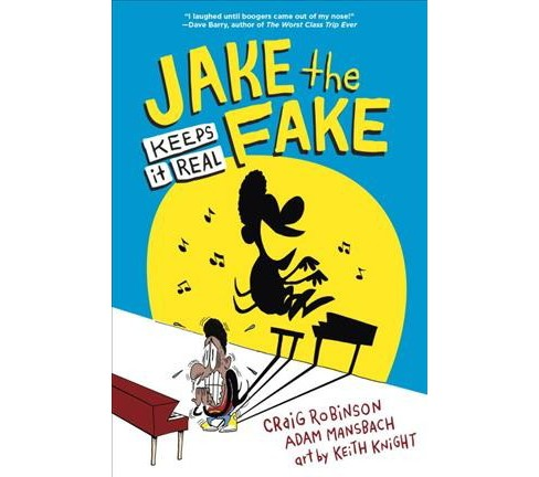 Jake the Fake Keeps It Real (Hardcover) (Craig Robinson) - image 1 of 1