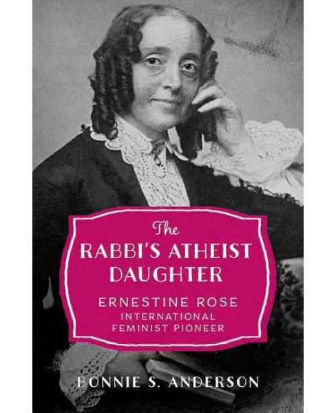 Rabbi's Atheist Daughter : Ernestine Rose, International Feminist Pioneer (Hardcover) (Bonnie S. - image 1 of 1