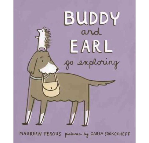 Buddy and Earl Go Exploring (Hardcover) (Maureen Fergus) - image 1 of 1