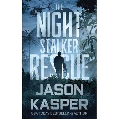 The Night Stalker Rescue - by  Jason Kasper (Paperback)