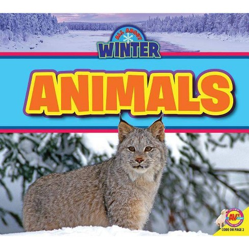 Animals - (All about Winter) by  Jenna Lee Gleisner (Paperback) - image 1 of 1