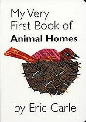 My Very First Book of Animal Homes - by Eric Carle (Board_book)