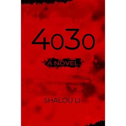 4030 - by  Shalou Li (Paperback) - image 1 of 1