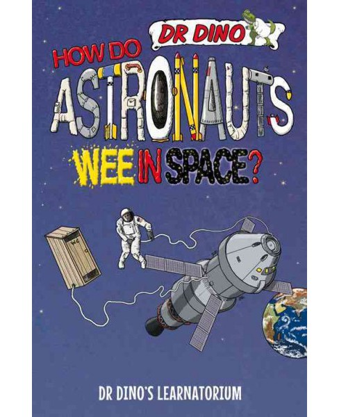 How Do Astronauts Wee in Space? (Paperback) (Chris Mitchell) - image 1 of 1